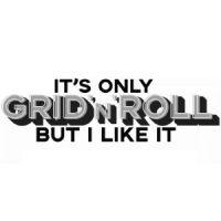 It's Only Grid 'n' Roll But I Like It